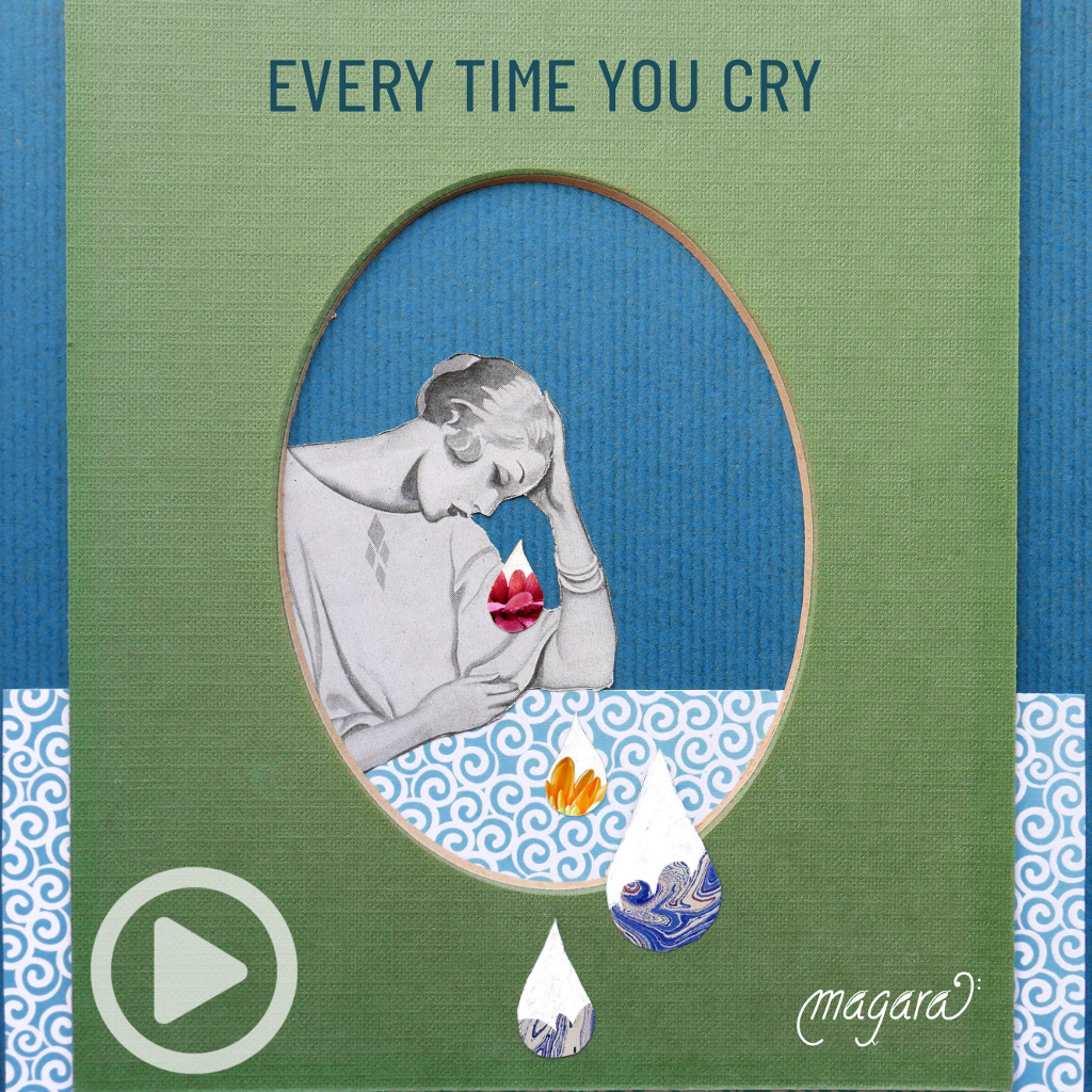 Magara - Every time you cry
